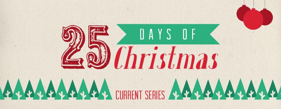 25 days of christmas you are here home christmas 25 days of christmas