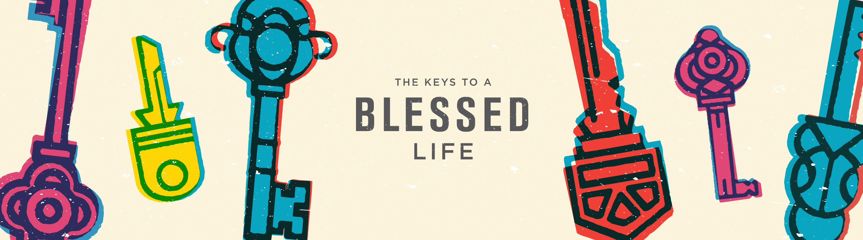 The Keys to a Blessed Life Sermon Series Idea