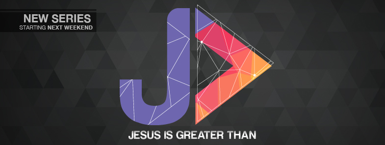 jesus is greater than � church sermon series ideas