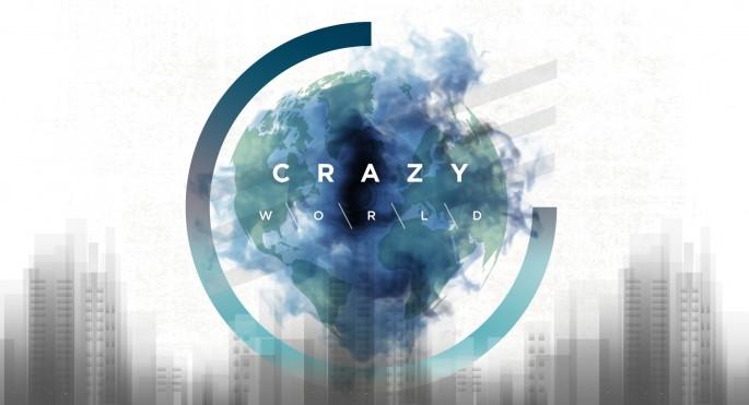 Crazy World Sermon Series Idea