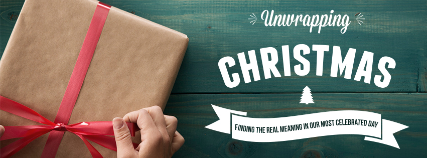 Unwrapping Christmas – Church Sermon