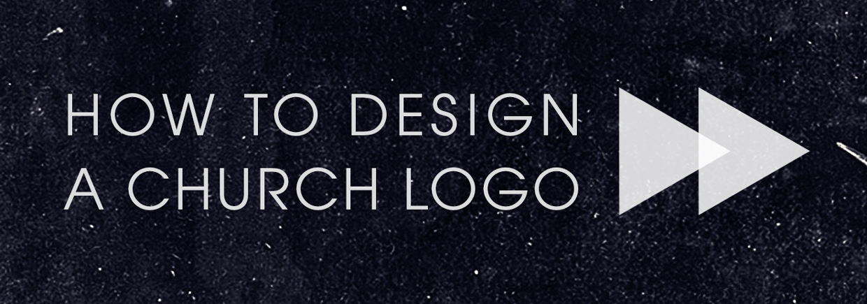 How to Design a Church Logo – Church Sermon Series Ideas
