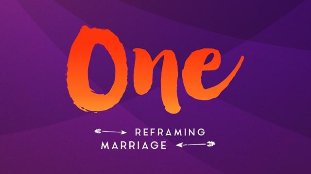 One: Reframing Marriage – Church Sermon Series Ideas