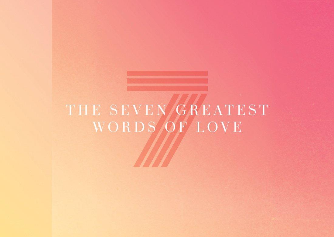 the seven greatest words of love  u2013 church sermon series ideas