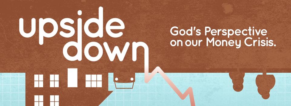 Upside Down Sermon Series Idea