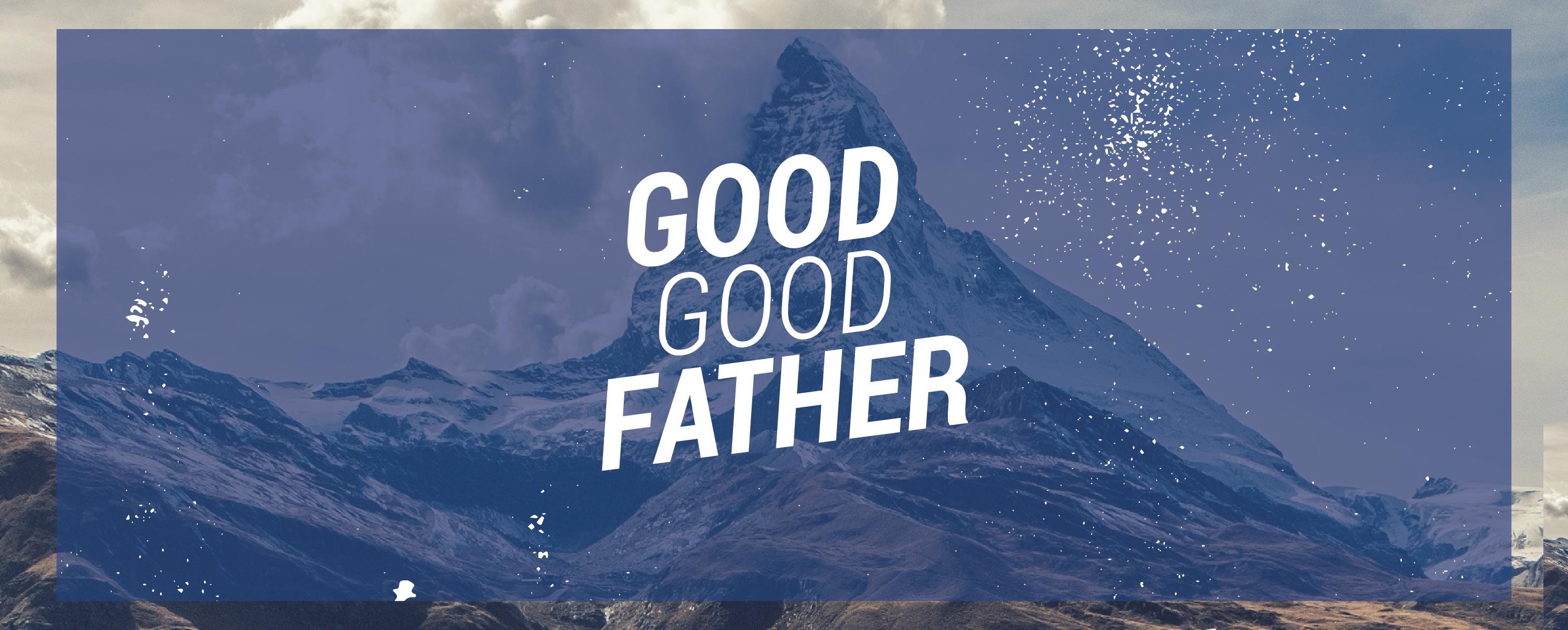 good good father � church sermon series ideas