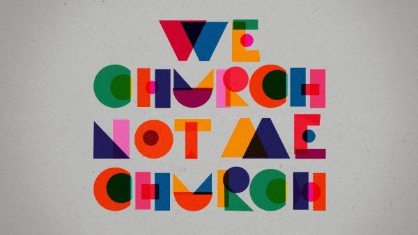We Church Not Me Church Sermon Series Idea