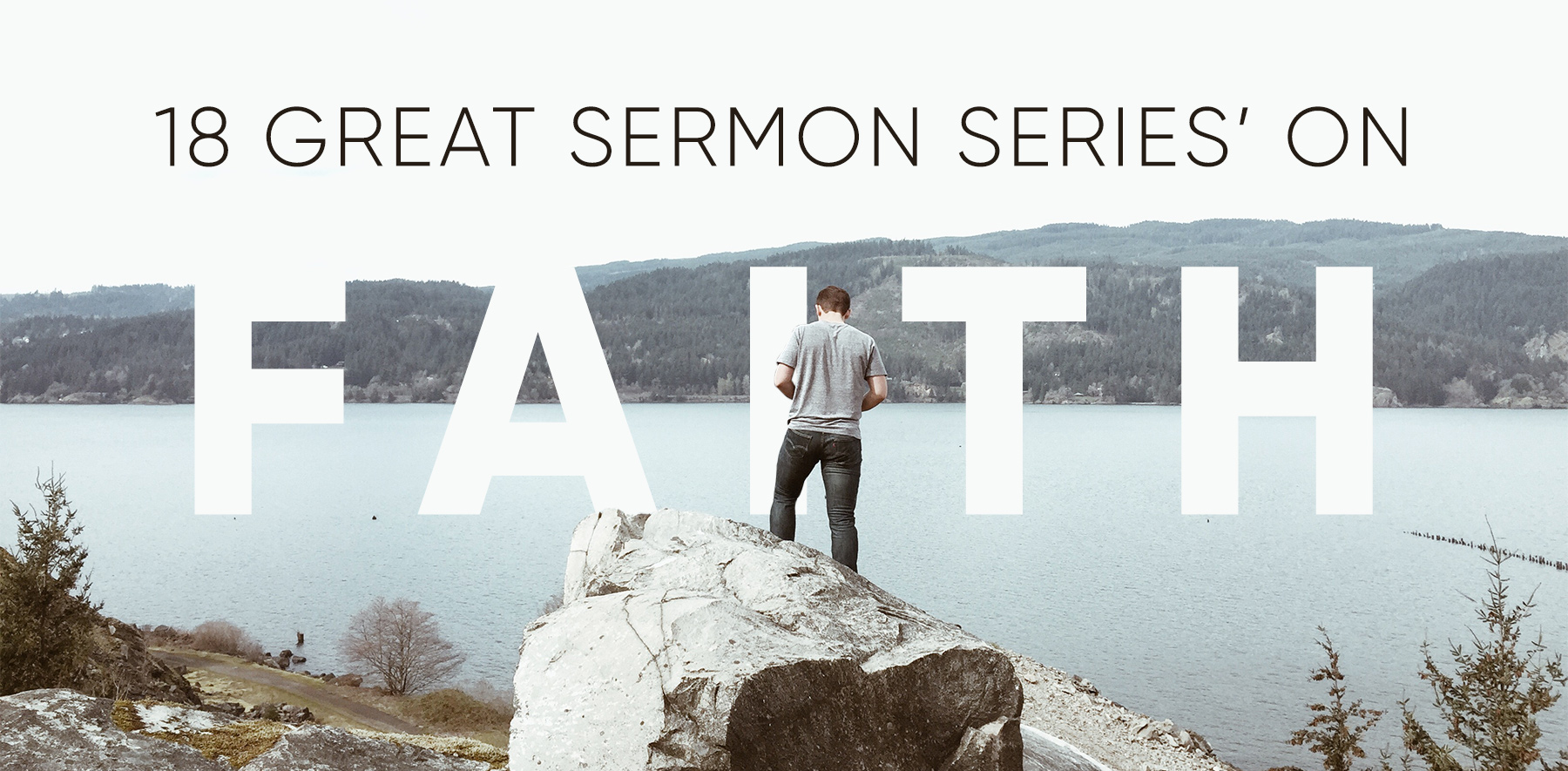 18 Great Sermon Series' on Faith – Church Sermon Series Ideas