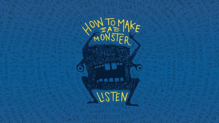 How to Make a Monster Listen