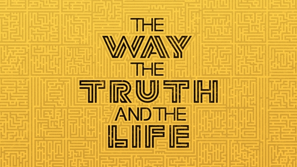 The Way The Truth The Life