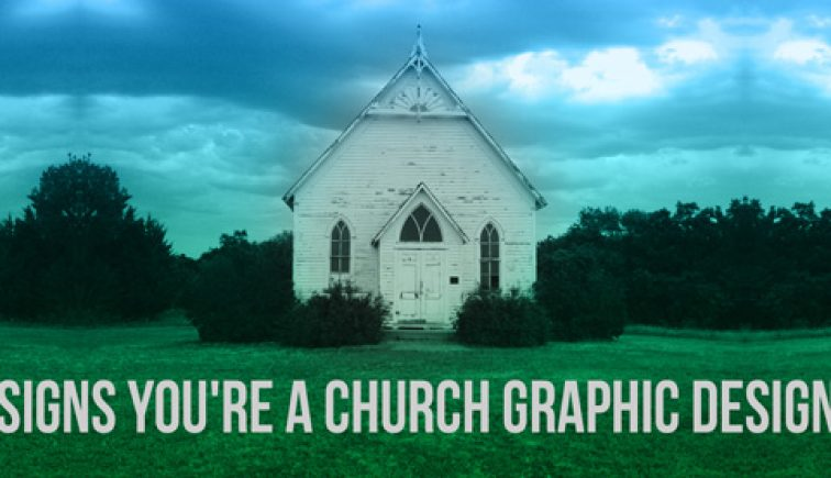 14 Signs Youre A Church Graphic Designer