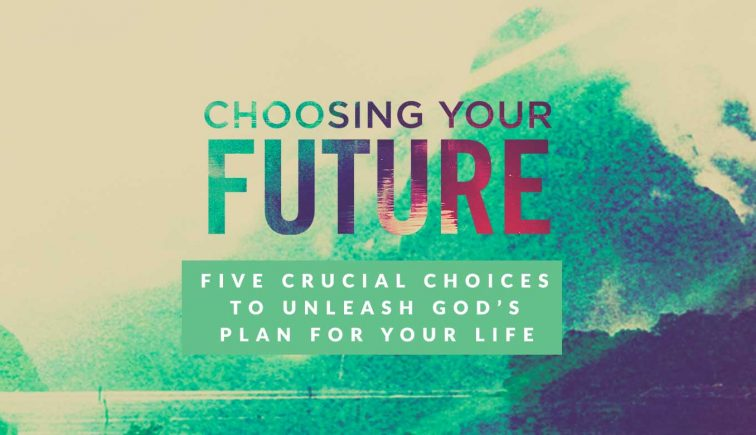 Choosing Your Future