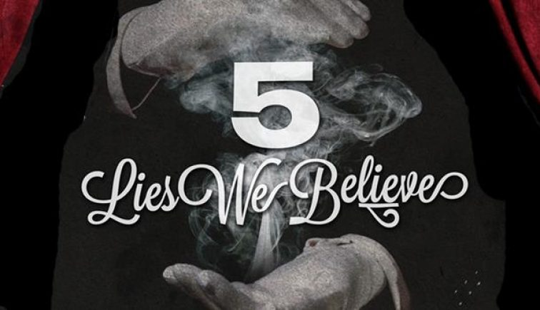 5 Lies We Believe - Crosspoint