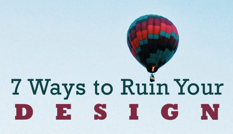 7-Ways-to-Ruin-Your-Design