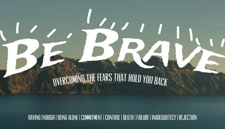 Be Brave Sermon Series Idea