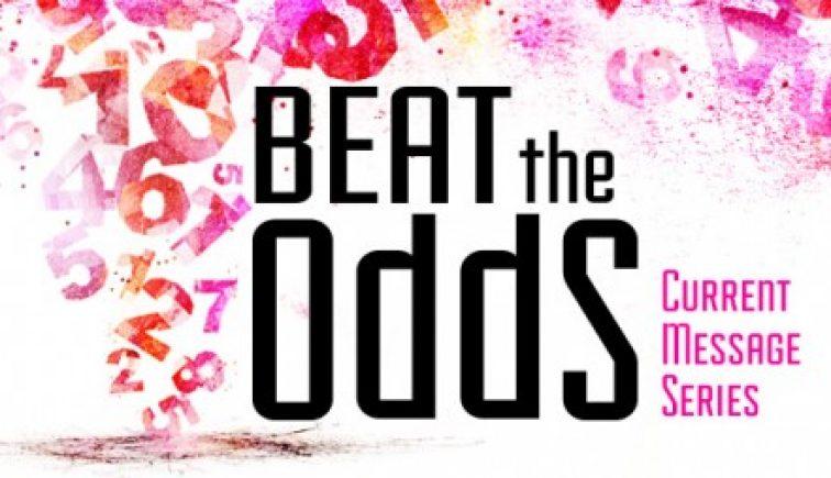 Beat the Odds Sermon Series Idea