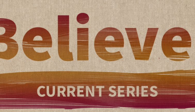 Believe Sermon Series Idea