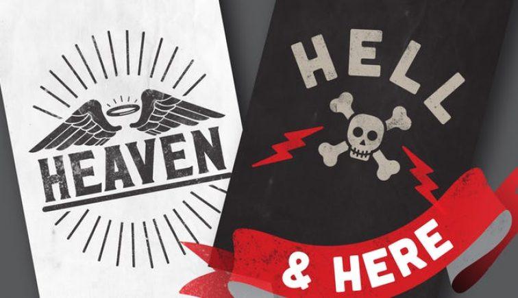 Heaven, Hell & Here