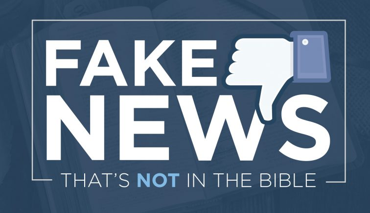 Fake News: That's Not in the Bible
