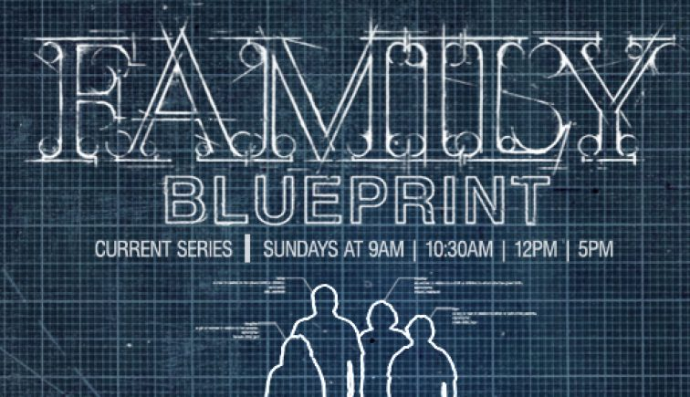 Family Blueprint Sermon Series Idea