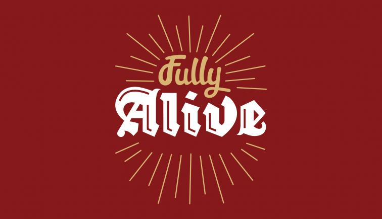Fully Alive Sermon Series Idea