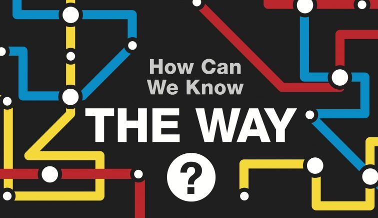 How Can We Know the Way Sermon Series Idea