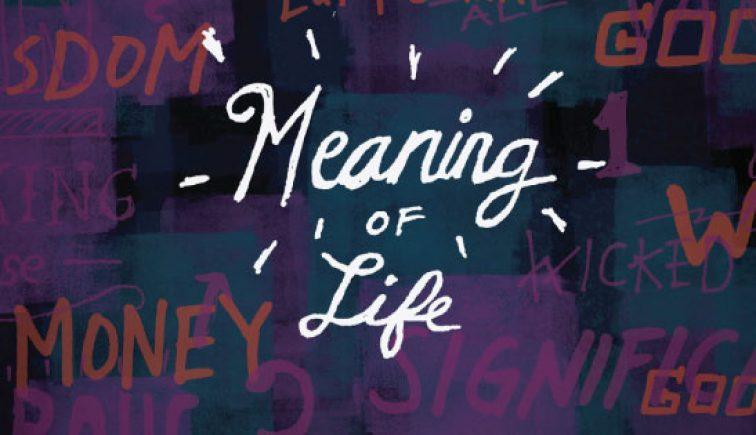 Meaning of Life Sermon Series Idea'