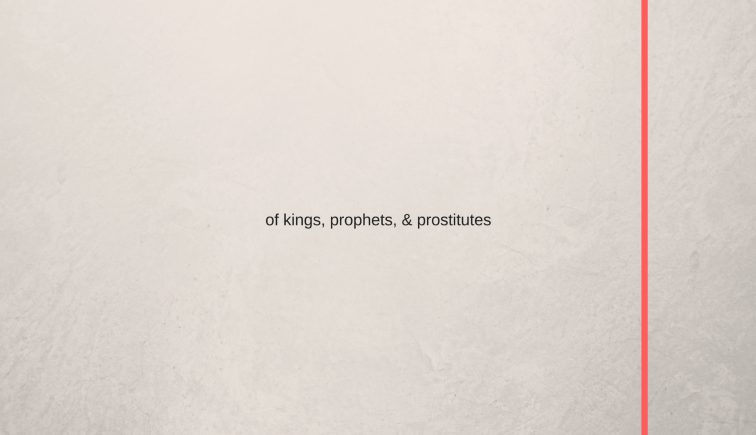 Of-Kings-Prophets-Prostitutes-Week-2.001