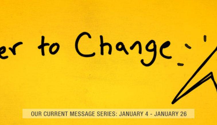 Power to Change Sermon Series Idea