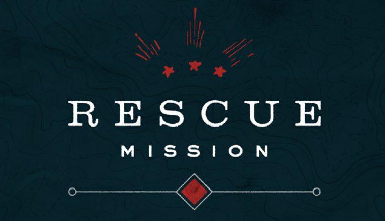 Rescue Mission Sermon Series Idea
