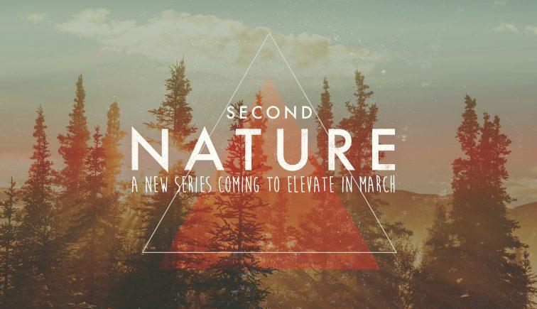 Second Nature Sermon Series Idea