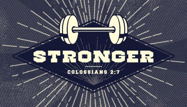 Stronger Sermon Series Idea