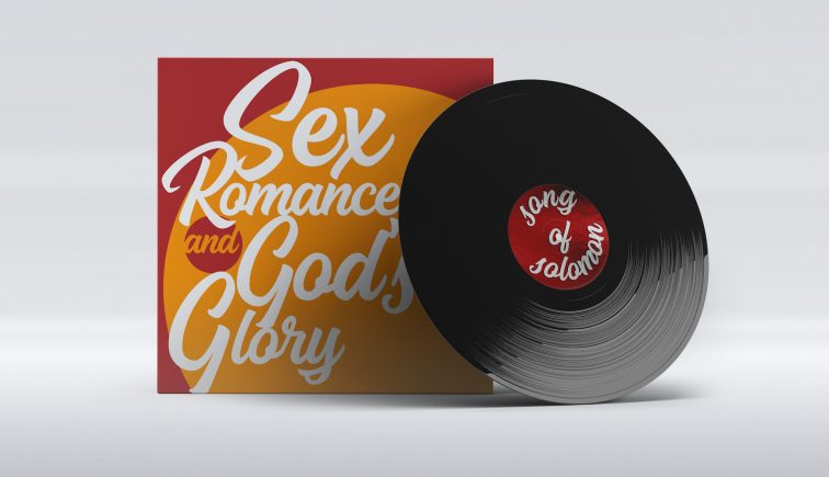 Sex, Romance, and God's Glory
