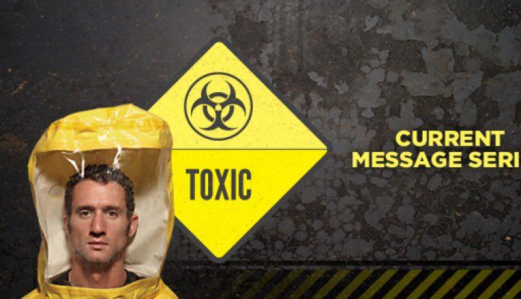 Toxic Sermon Series Idea