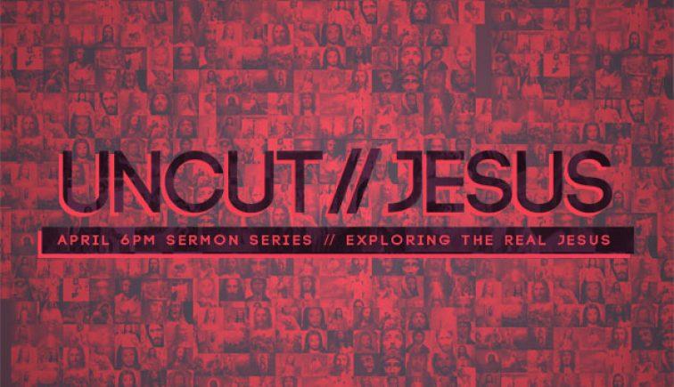 Uncut Jesus - Nexus Church