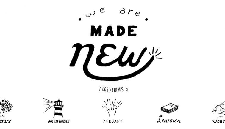 We are Made New Sermon Series Idea