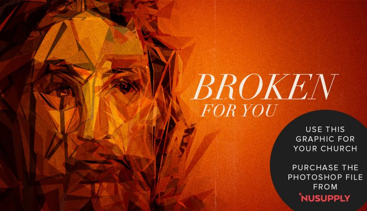 broken for you sermon series idea
