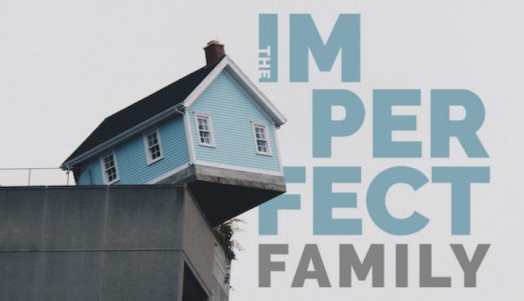 the-imperfect-family-sermon-series